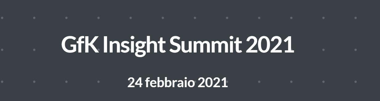 2021 02 19 11 07 49 gfk italia insight summit 2021